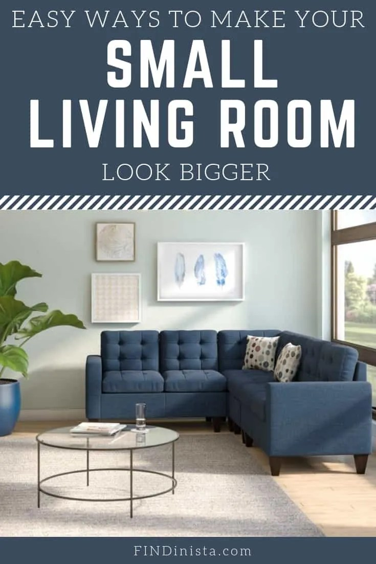 Make Small Living Room Look Bigger 19 Easy Ways To Make A Small Living Room Look Bigger