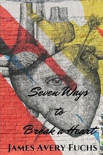 Seven Ways to Break a Heart