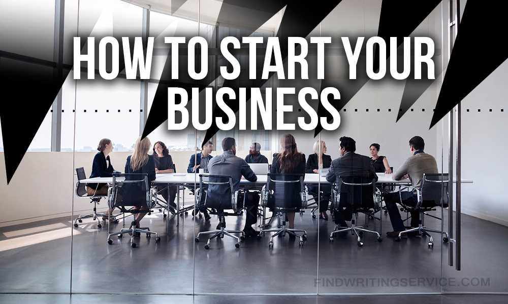 Business Essay How To Start Your Own Business From Zero - own business