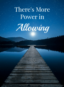 There's More Power in Allowing!