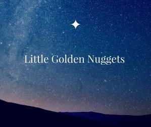 Little Golden Nuggets