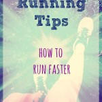 Running Tips – How to Run Faster