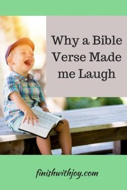 Chic Laughing Children Why A Bible Verse Made Me Laugh Finish Life Joy Bible Verses On Joyful Giving Bible Verses On Joy