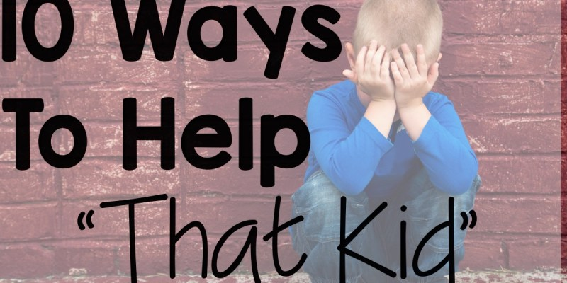 10 ways to help difficult students