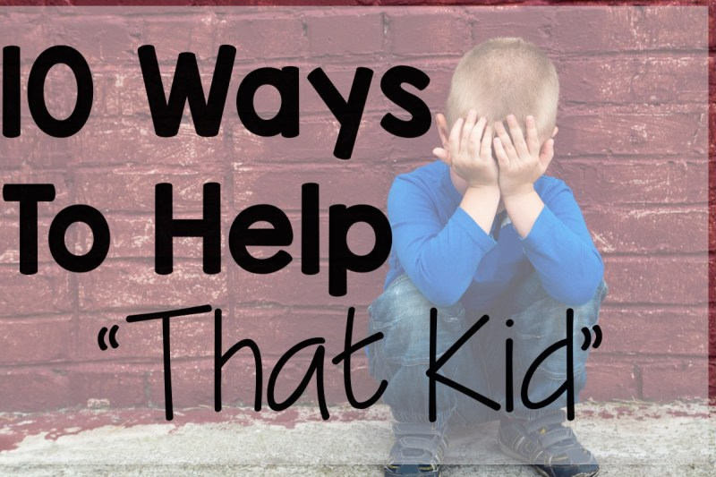 10 Ways to Help a Difficult Child