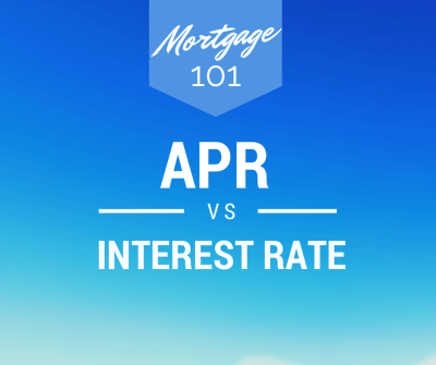Mortgage 101: APR vs. Interest Rate - Whats's the different?