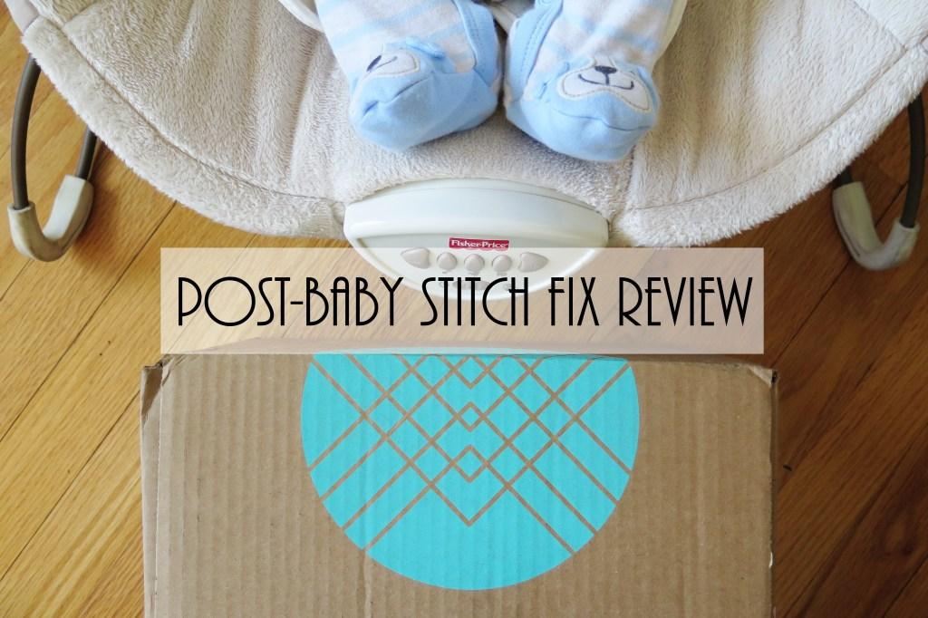 Post-baby Stitch Fix Review
