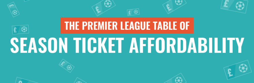 the premier league table of season ticket affordability