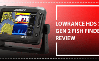 Lowrance HDS 7 gen2 Fish Finder Review