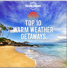 Free Lonely Planet Guide to Top 10 Warm Weather Getaways