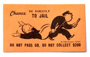 Do not pass Go.  Do not collect $200
