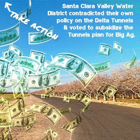 Action Alert: Urge Santa Clara Valley Water District to Stop Funding Delta Tunnels!