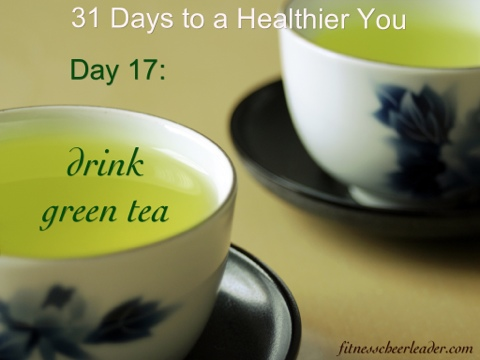 Your Healthiest Year Ever, Day 17: Drink Green Tea