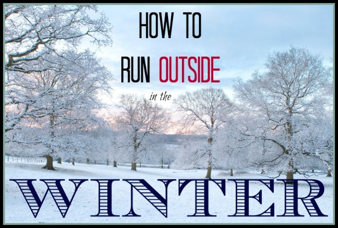 How to run outside in the winter