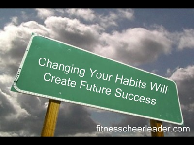 Motivation Monday: Changing Your Habits Will Create Future Success