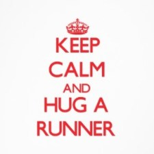 keep calm and hug a runner