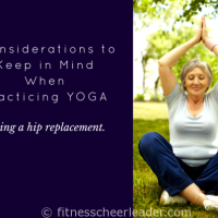 Considerations to Keep in Mind When Practicing Yoga Following a Hip Replacement