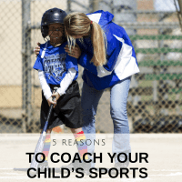5 Reasons to coach your child's sports