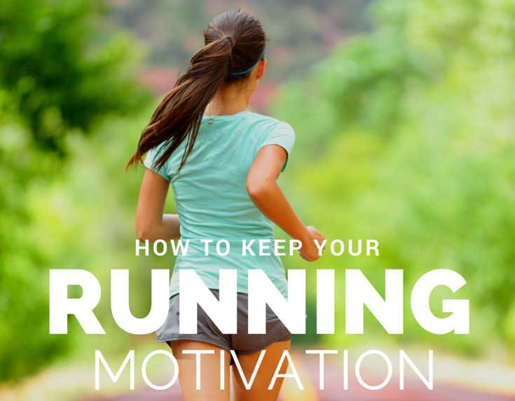 How to Keep Your Running Motivation – 8 Great Tips