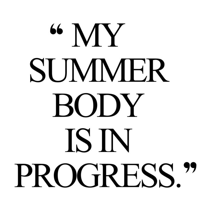 Motivational quotes about fitness and dieting  Summer Body Weight
