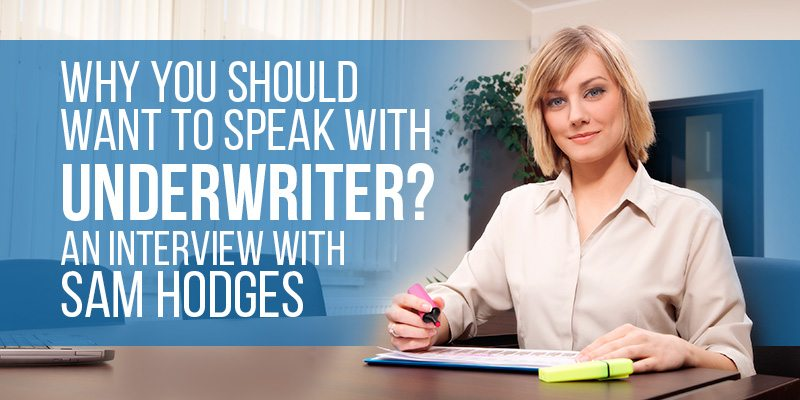 Why You Should Want to Speak With an Underwriter? An Interview with