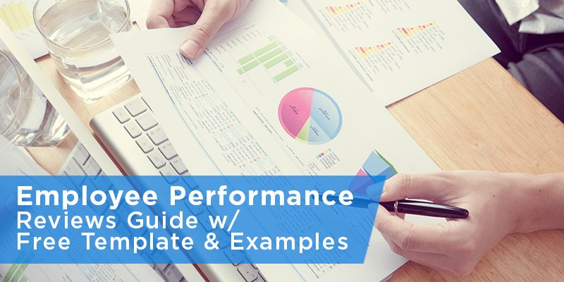 Employee Performance Reviews Guide, with Free Template  Examples - performance reviews
