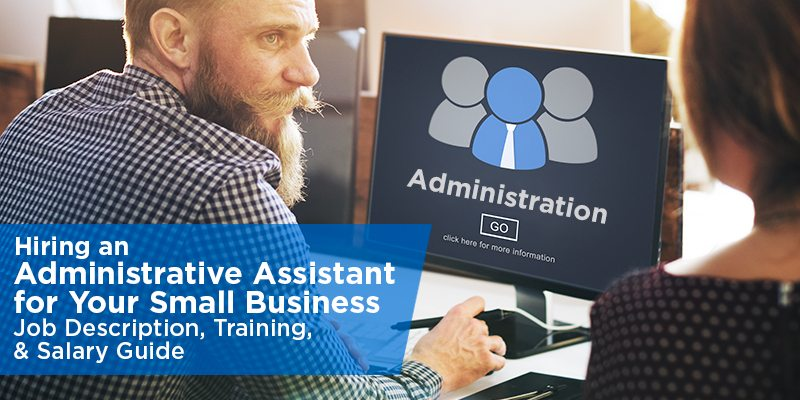Hiring an Administrative Assistant for Your Small Business Job - administrative assistant