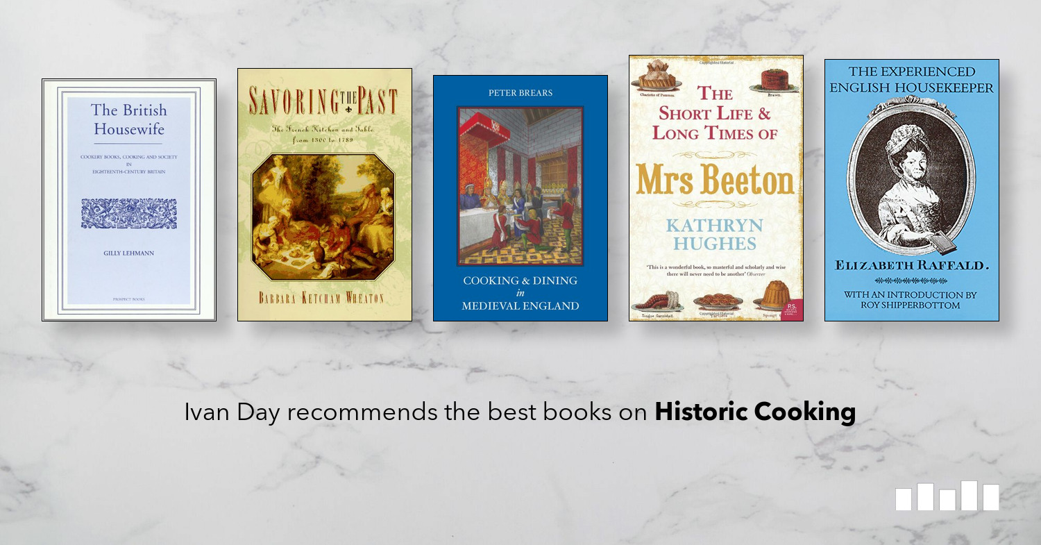 Best Kitchen Design Books The Best Books On Historic Cooking Five Books Expert Recommendations