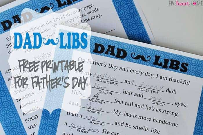 Dad Libs ~ A Free Printable to Celebrate Father\u0027s Day! - FIVEheartHOME