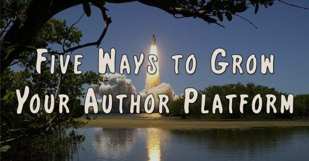 Five Ways to Grow Your Author Platform