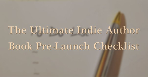 Ultimate Indie Author Book Pre-Launch Checklist