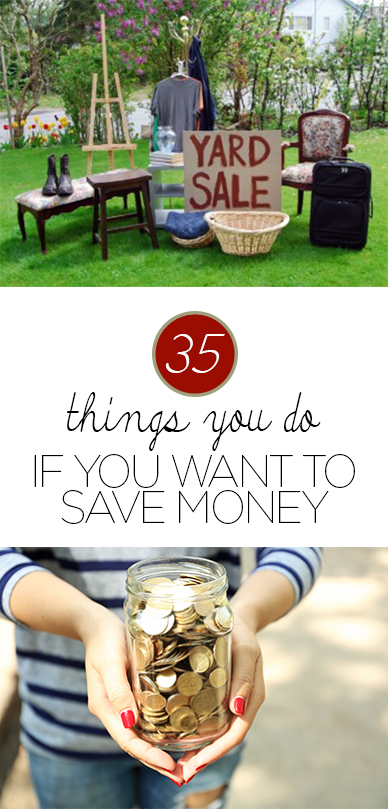 35 Things You Do if You Want to Save Money