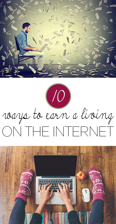 10 Ways to Earn a Living On the Internet