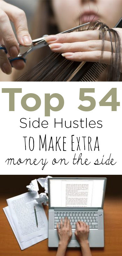 Top 54 Side Hustles to Make Extra Money on the Side