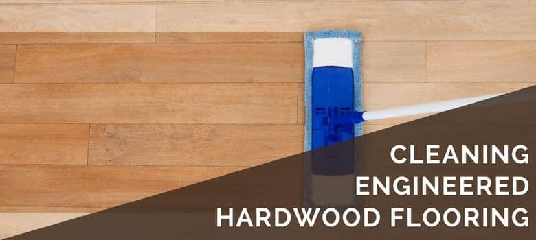 3 Steps for Cleaning Engineered Hardwood Floors Maintenance  Care - pictures cleaning