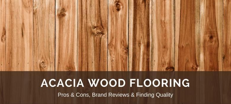 Acacia Wood Flooring Reviews, Best Brands  Pros v Cons Floor Critics
