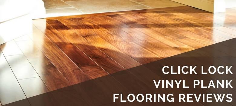 Click Lock Vinyl Plank Flooring Reviews 2019 Best Brands