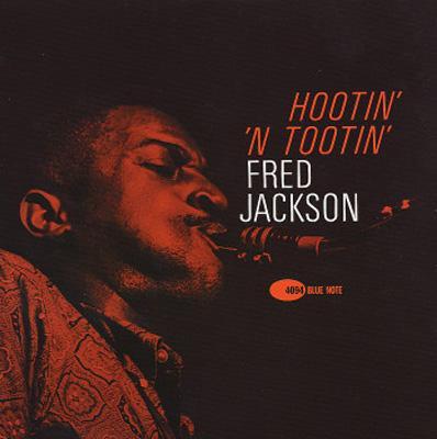 Fred Jackson - Hootin' 'N' Tootin'