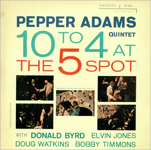 Pepper Adams - 10 To 4 At The Five Spot