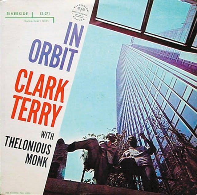 Clark Terry with Thelonious Monk - In Orbit