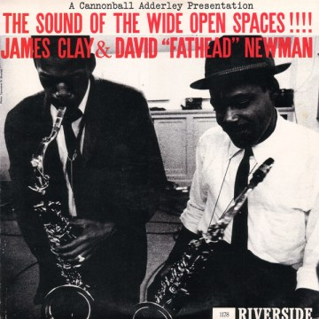 "James Clay & David ""Fathead"" Newman - The Sound Of The Wide Open Spaces"