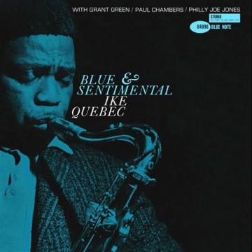Ike Quebec - Blue & Sentimental