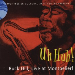 Buck Hill - Uh Huh!