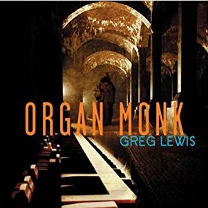 Greg Lewis, Organ Monk