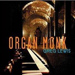 Greg Lewis, Organ Monk