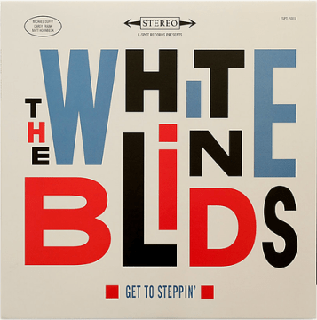 The White Blinds - Get To Steppin'