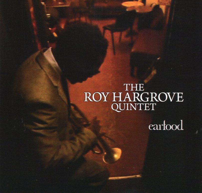 Roy Hargrove - Earfood
