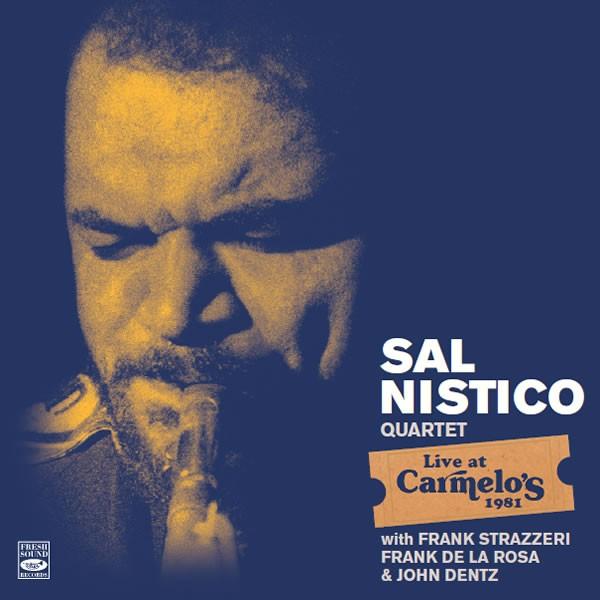 Sal Nistico - Live At Carmelo's 1981