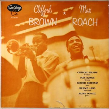 Clifford Brown & Max Roach Quintet - Clifford Brown & Max Roach