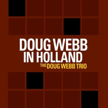 The Doug Webb Trio - Doug Webb In Holland